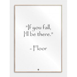 If you fall I'll be there plakat fra Citatplakat